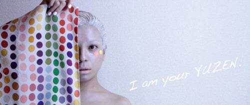 I am your YUZEN